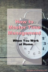 How To Master Time Management When You Work at Home