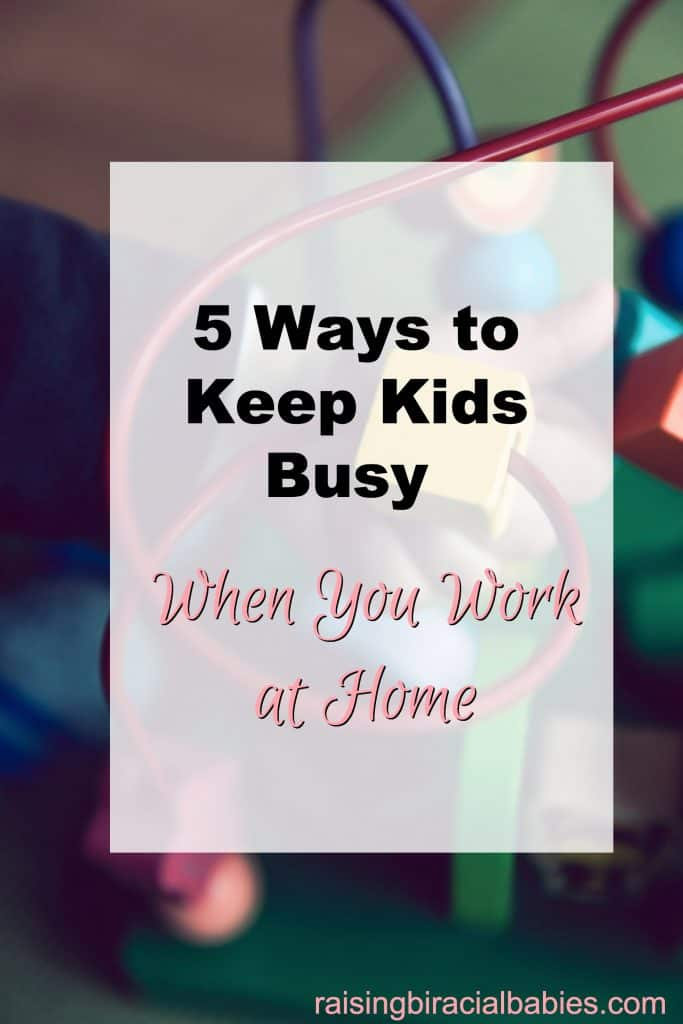 Keep Kids Busy When You Work at Home