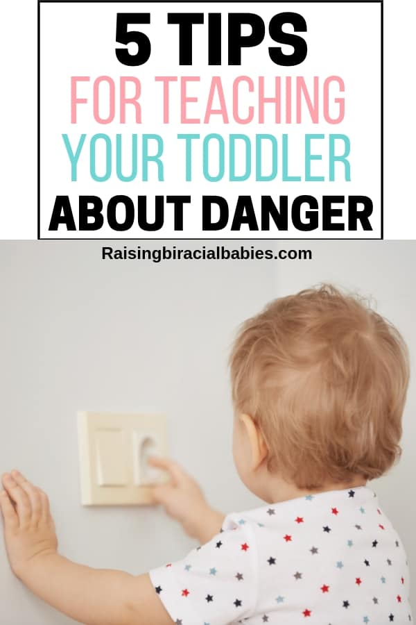 a toddler poking their finger into an electrical socket with text overlay that says 5 tips for teaching your toddler about danger.