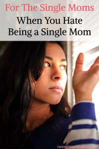 hate being a single mom