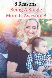 reasons why being a single mom is awesome | love being a single mom | single mom |
