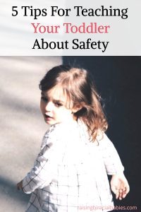teach a toddler about danger | teaching a toddler about safety | safety tips for toddlers |
