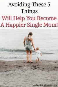 increase happiness as a single mom | single motherhood | how to be happy as a single mom |