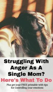 deal with anger | single mom | how to deal with anger as a single mom | anger tips for single moms |