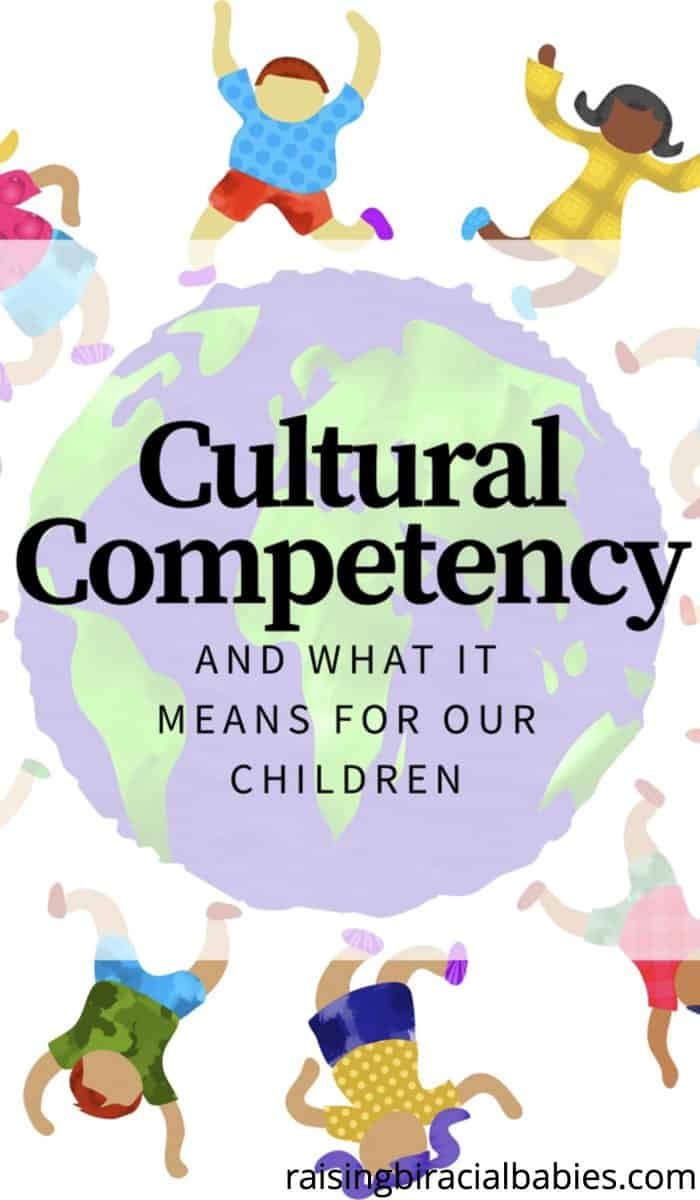 cultural competency | how to teach cultural competency to young children | diversity |