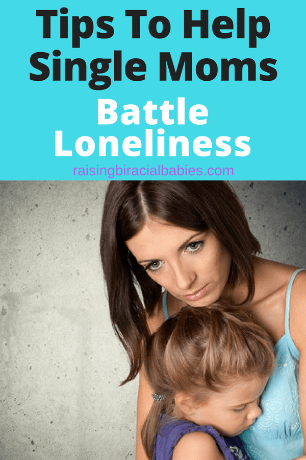 isolation as a single mom | dealing with loneliness as a mom | single mom life | single motherhood | tips for single moms | feeling alone as a single mom |