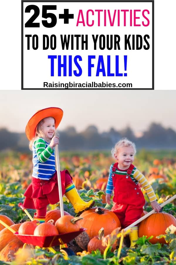 a little girl and little boy in a pumpkin patch picking out pumpkins with text overlay that says 25+ activities to do with your kids this fall.