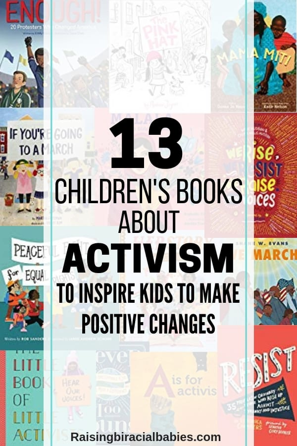 collage of books in the background with text overlay that says 13 children's books about activism to inspire kids to make positive changes