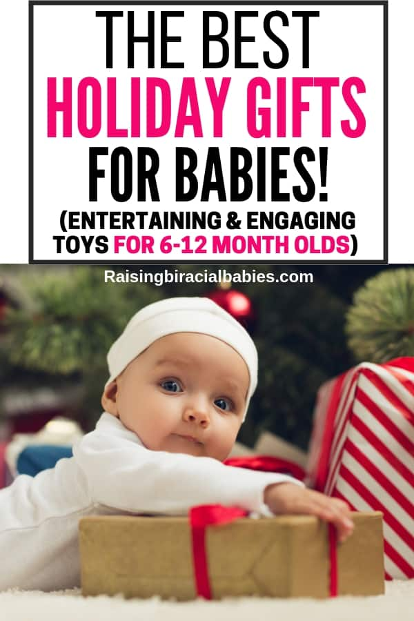 a young baby sitting on a wrapped present with text overlay that says the best holiday gifts for babies! Entertaining and engaging toys for 6-12 month olds.