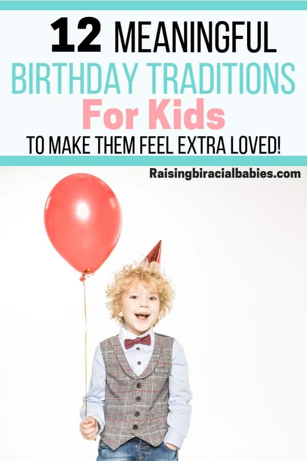 12 meaningful birthday traditions for kids that'll make them feel extra special and loved!