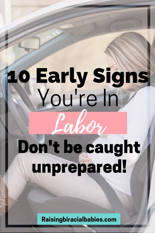 Are you close to your due date? If so, you need to read these 10 early signs of labor so you can be prepared when the time comes!