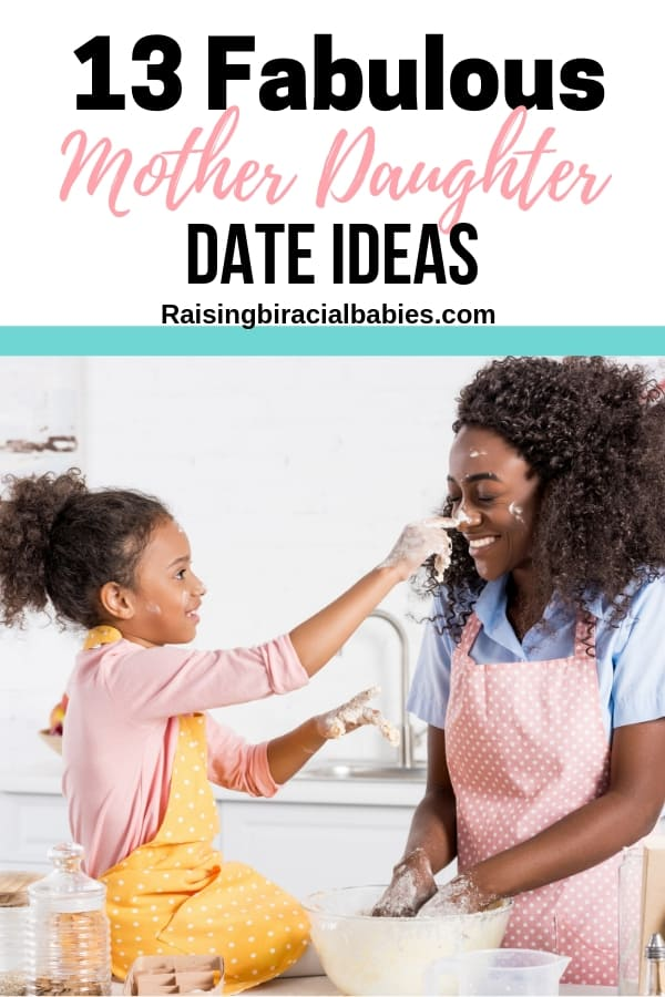 13 fabulous mother daughter date ideas to strengthen your connection!