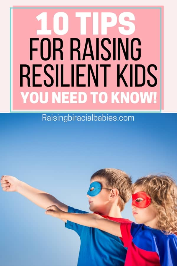These parenting tips for raising resilient kids, will help you teach your kids the life skill of confidently facing challenges throughout life.