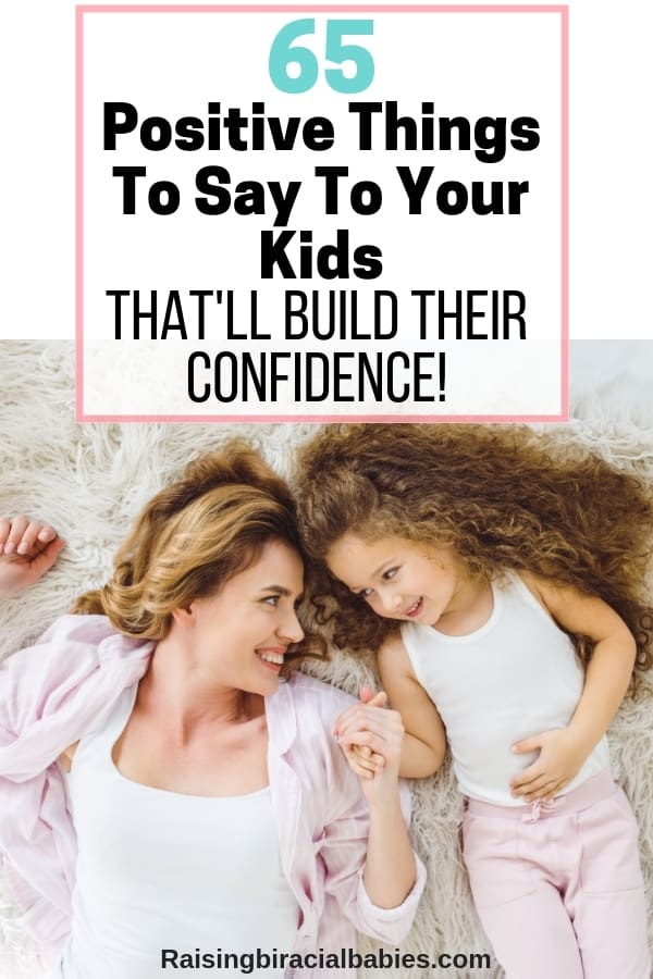 Did you know that simply by using this list of positive things to say to your kids will build their confidence? Try it and see!