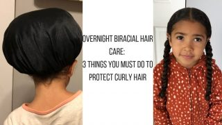 Overnight Biracial Hair Care: 3 Things You Must Do To Protect Curly Hair