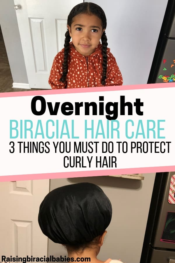 Mixed girl hair needs special care at night. Find out the 3 things you MUST do in your overnight biracial hair care routine to keep curly hair protected!