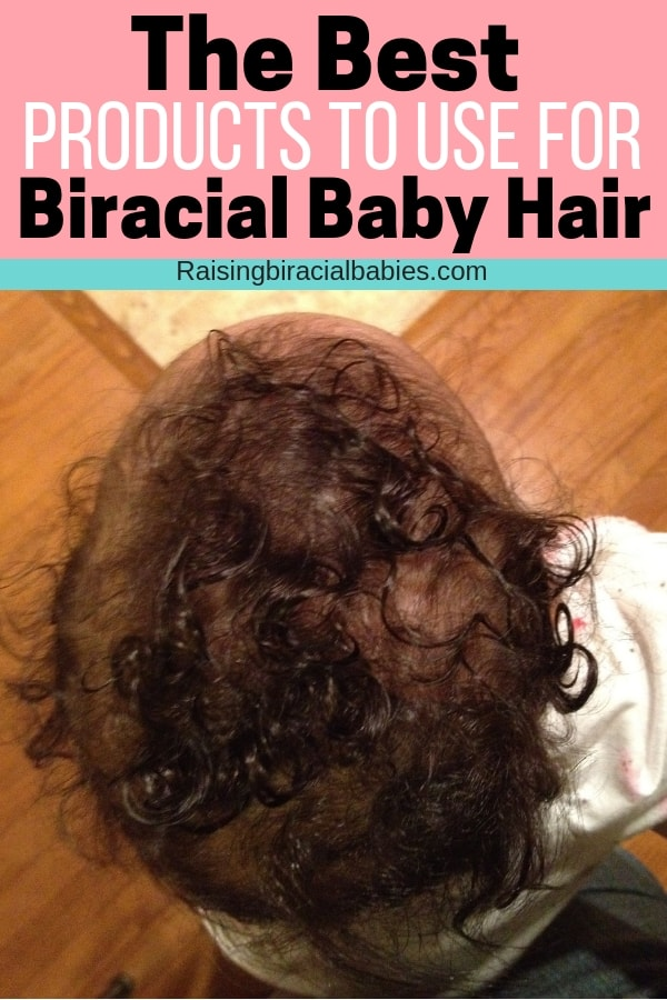 an up close shot of the top of a baby's head showing curly hair, with text overlay that says the best products to use for biracial baby hair.