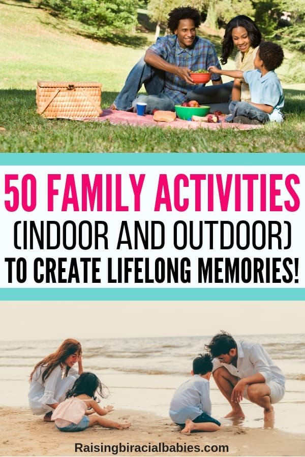 on top is a family having a picnic outside during the summer, on the bottom is a picture of a family at the beach during the summer and in the middle is text overlay that says 50 family activities (indoor and outdoor) to create lifelong memories.