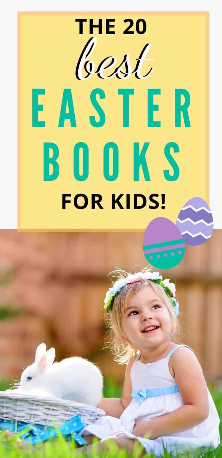 little girl sitting with a bunny in an easter basket with text overlay that says the best Easter books for kids