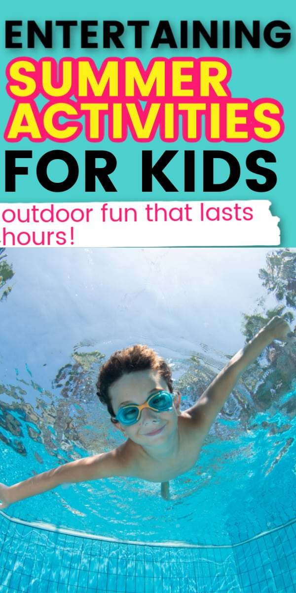 a boy swimming underwater with text overlay that says entertaining summer activities for kids