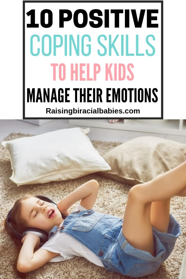 a little girl laying on the floor listening to music on headphones with text overlay that says 10 positive coping skills to help kids manage their emotions.