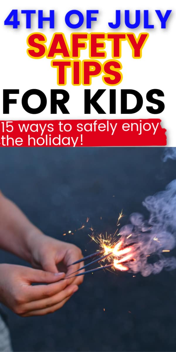 a child's hands holding sparklers with text overlay that says 4th of july safety tips for kids