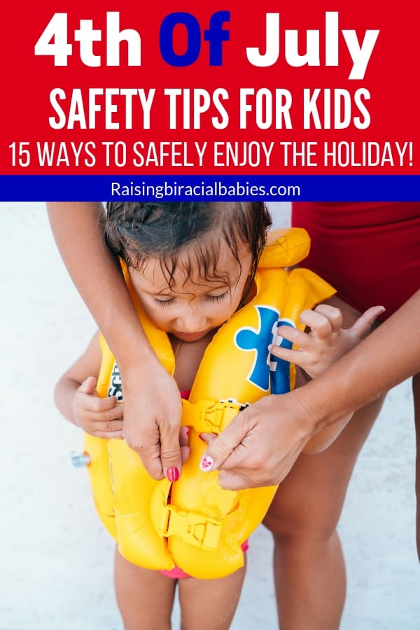 a mom buckling a young girl's life jacket to go swimming during the summer with text overlay that says 4th of july safety tips for kids, 15 ways to safely enjoy the holiday