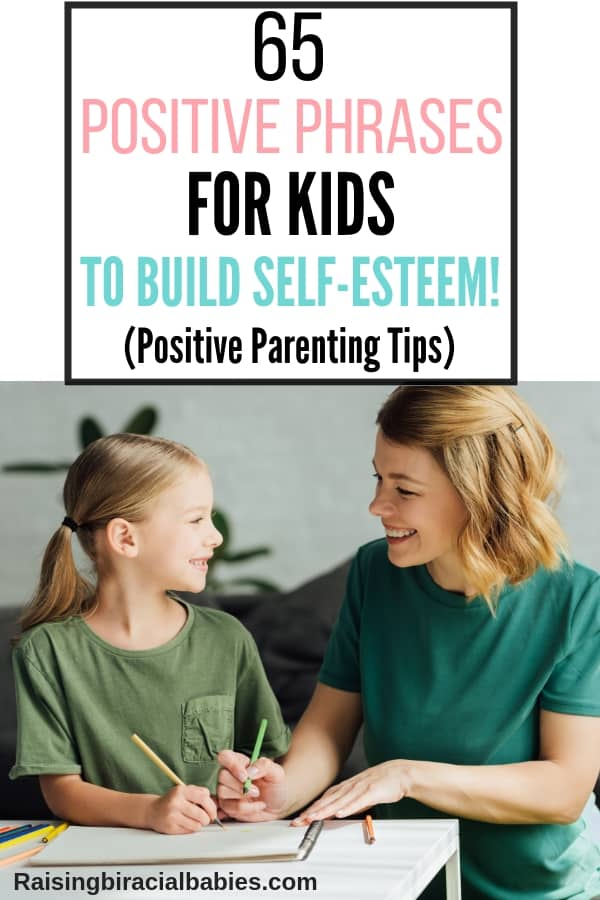 mother and daughter looking at each other smiling and happy while drawing together with text overlay that says 65 positive phrases for kids to build self-esteem, positive parenting tips.