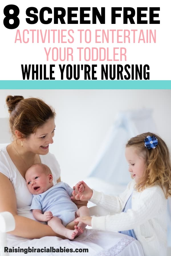 mom sitting in a chair with a newborn baby in her arms smiling at her toddler daughter who is touching the newborn baby with text overlay that says 8 screen free activities to entertain your toddler while you're nursing