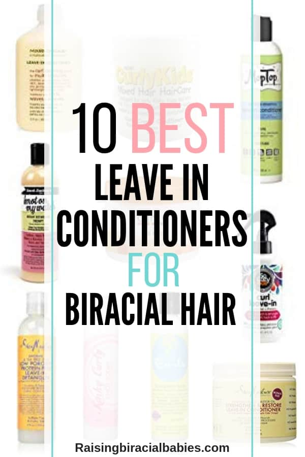 a collage of leave in conditioners with text overlay that says 10 best leave in conditioners for biracial hair.