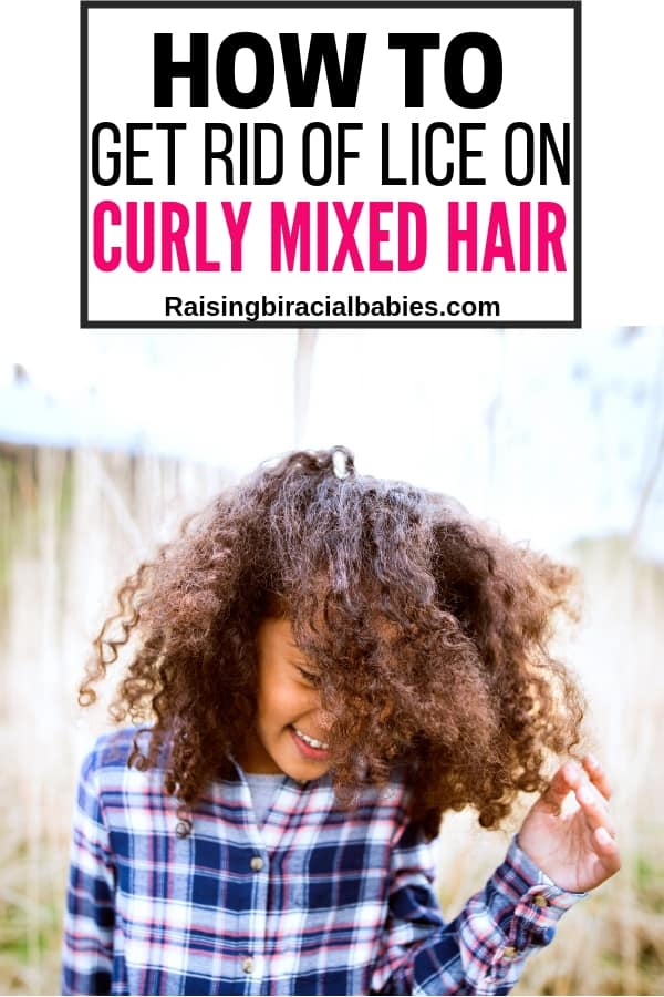 a young mixed girl smiling looking down with her curly hair pulled over her face with text overlay that says how to get rid of lice on curly mixed hair.
