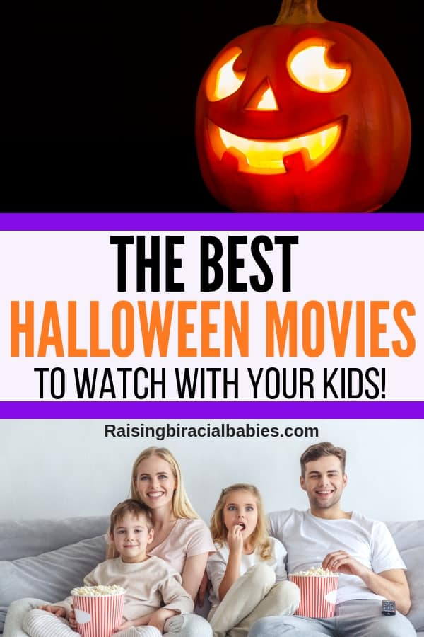 the top is a picture of a jack o lantern lit up at night and the bottom is a picture of a family watching a movie together. The middle is text overlay that says the best halloween movies to watch with your kids.