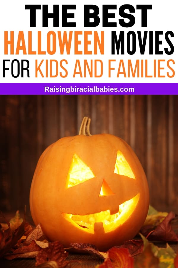 A lit up jack o lantern on leaves, with text overlay that says the best halloween movies for kids and families