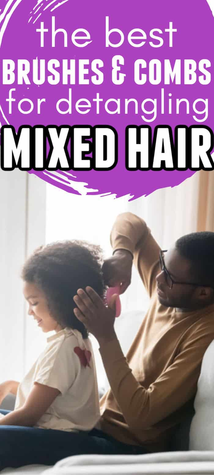 a dad brushing his young daughters curly biracial hair with text overlay that says the best brushes and combs for detangling mixed hair