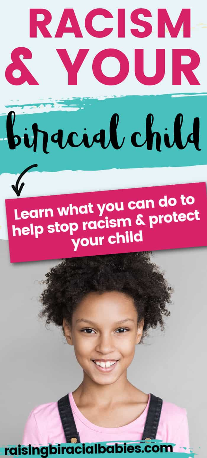 a biracial girl smiling with text overlay that says racism and your biracial child: learn what you can do to help stop racism and protect your child